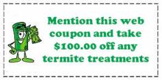 Mention this coupon and take $100.00 off any termite treatment!